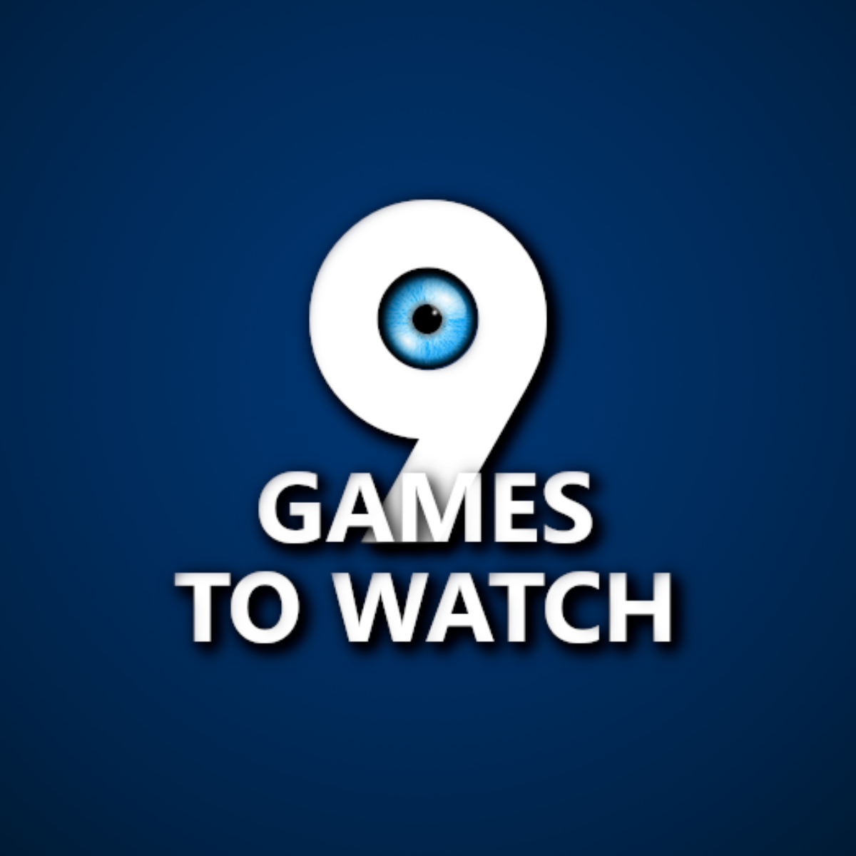 9 Games To Watch #30